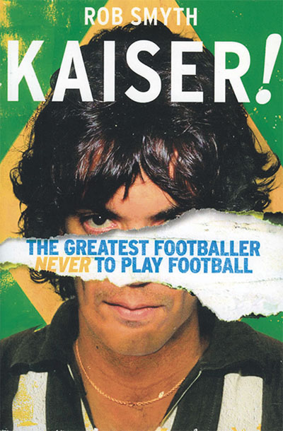 When Saturday Comes - Kaiser! The greatest footballer never to play football